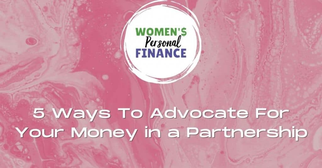 5 Ways To Advocate For Your Money in a Partnership