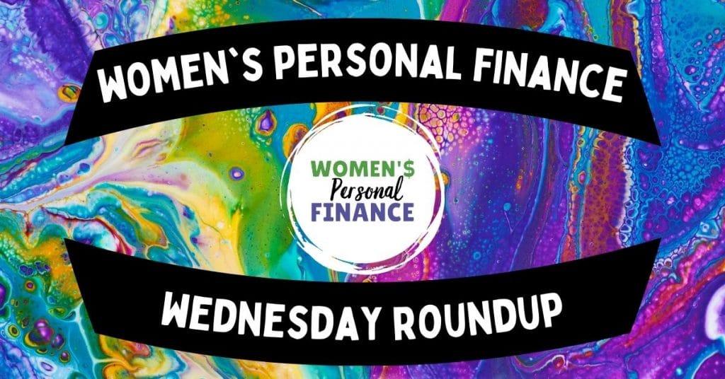 Women's Personal Finance Wednesday Roundup