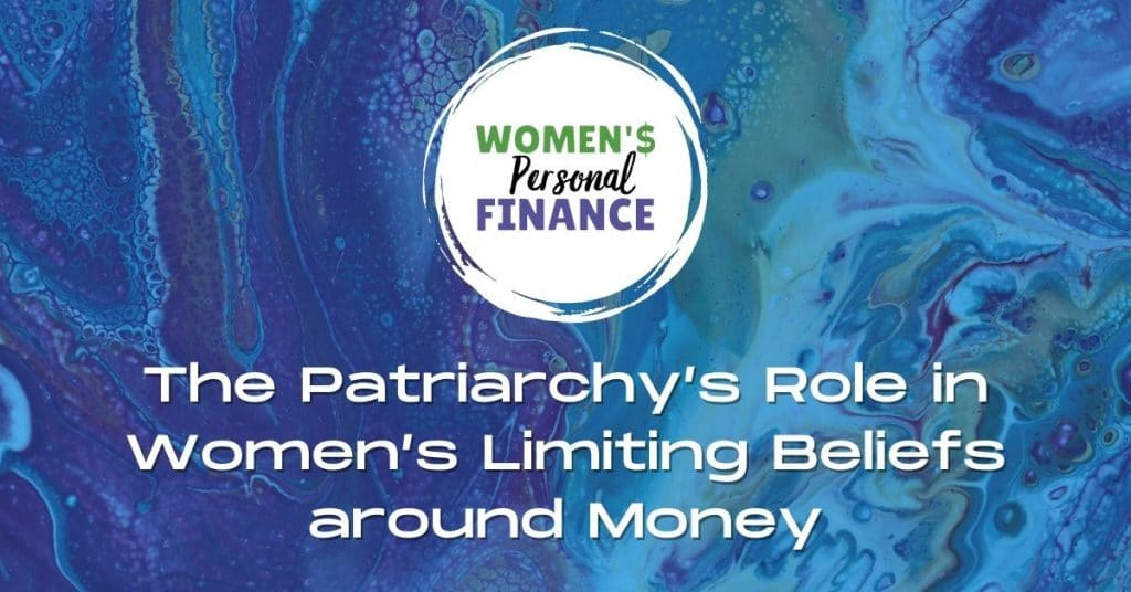 The Patriarchy's Role in Women's Limiting Beliefs around Money
